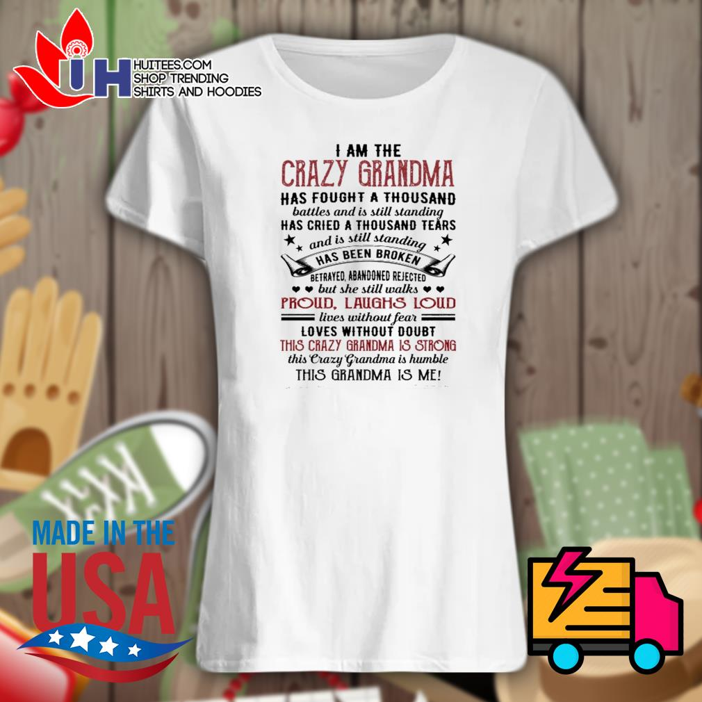 I am the crazy grandma proud laughs loud this crazy grandma is strong s Ladies t-shirt