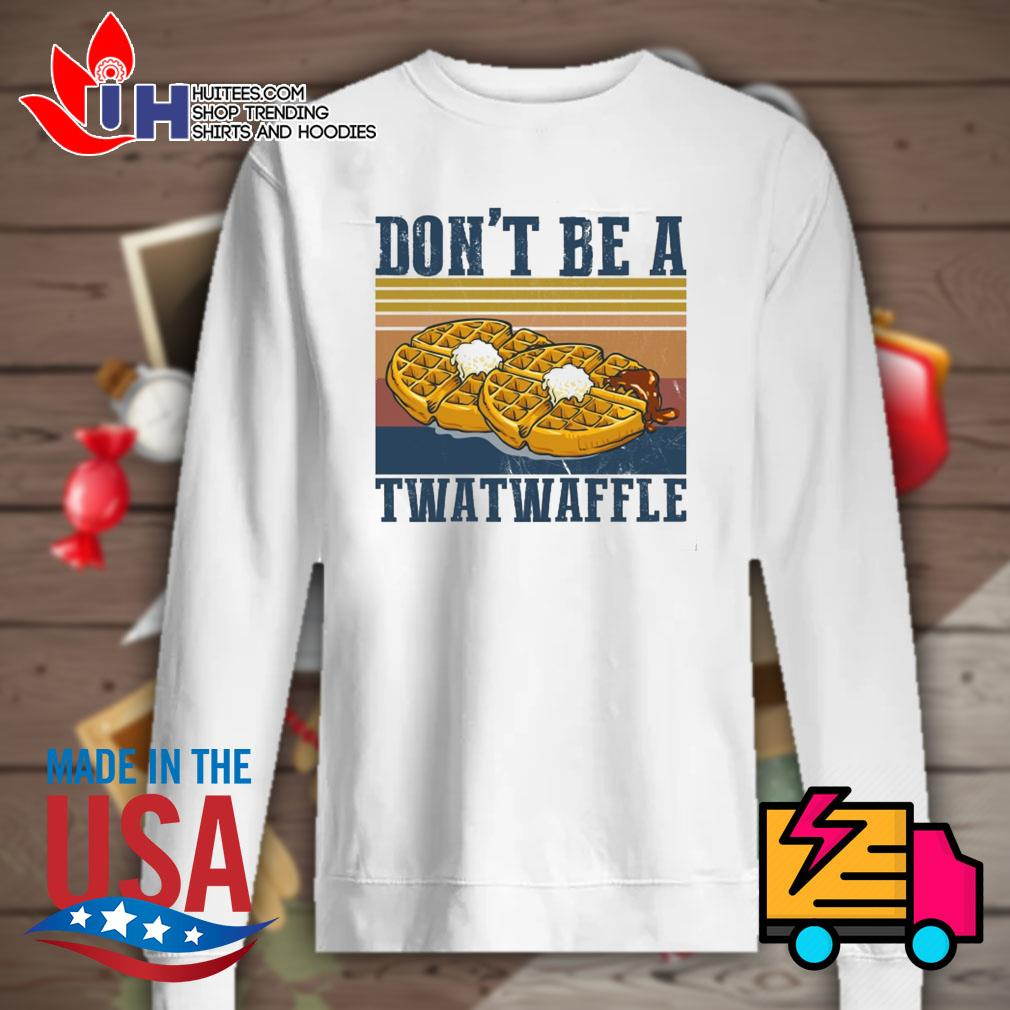 Baking don't be a twatwaffle s Sweater