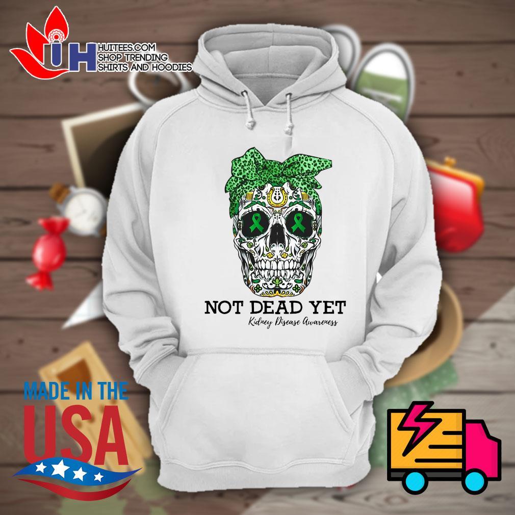 Skull warrior not dead yet kidney disease awareness s Hoodie
