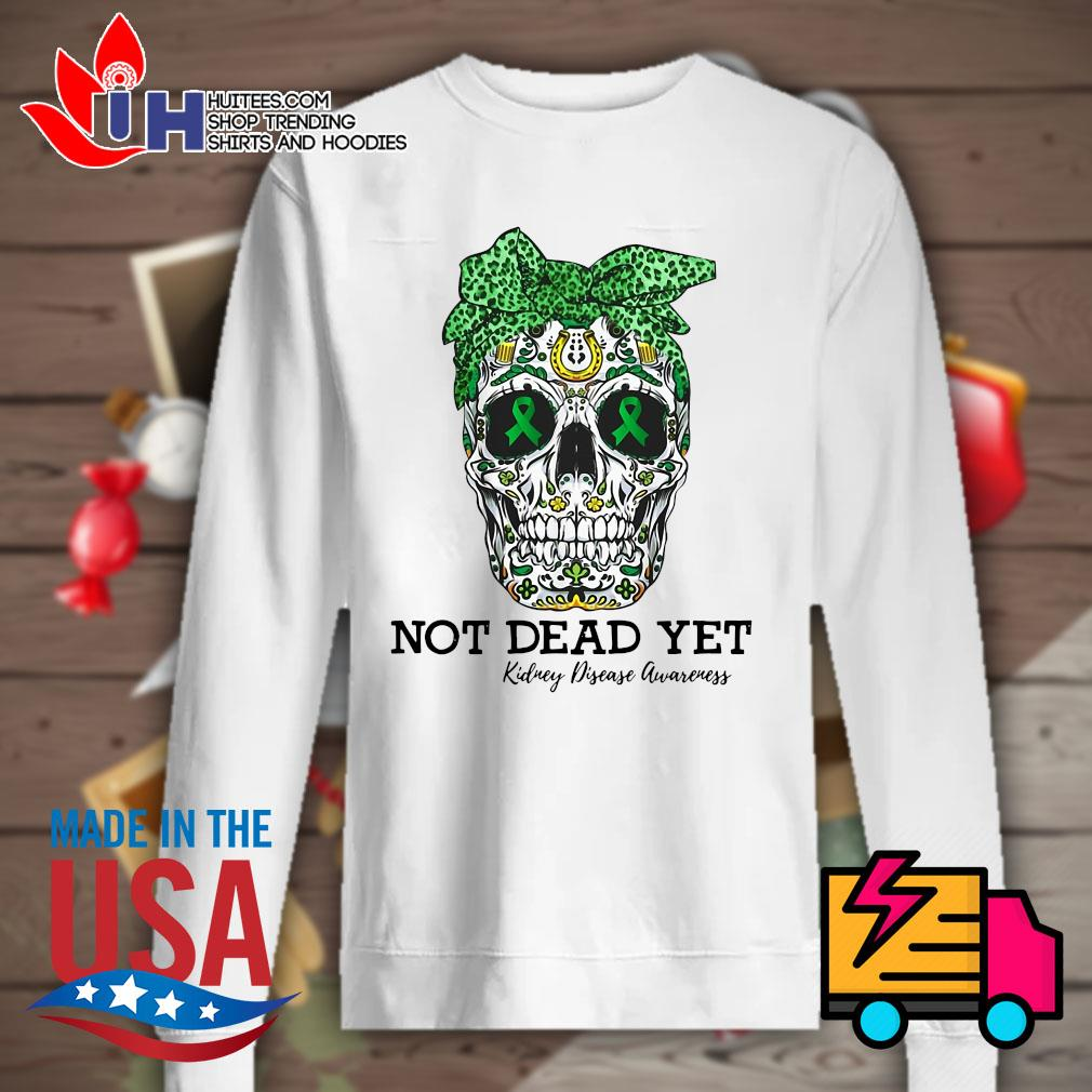 Skull warrior not dead yet kidney disease awareness s Sweater