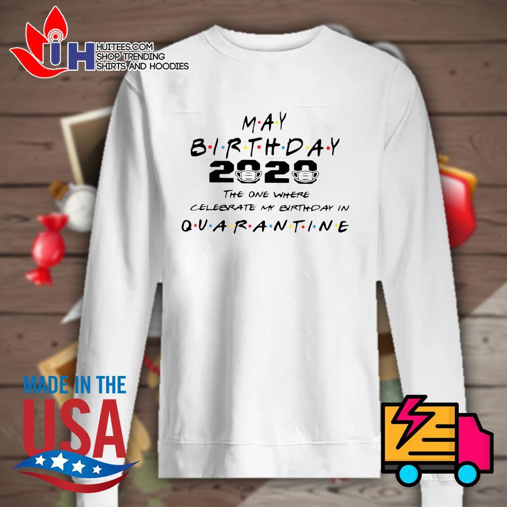 May birthday 2020 the one where I celebrate my birthday in quarantine s Sweater