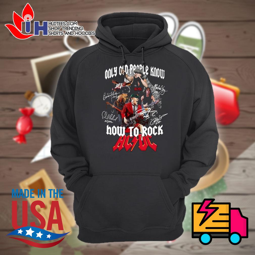 Only old people know how to rock AC DC s Hoodie