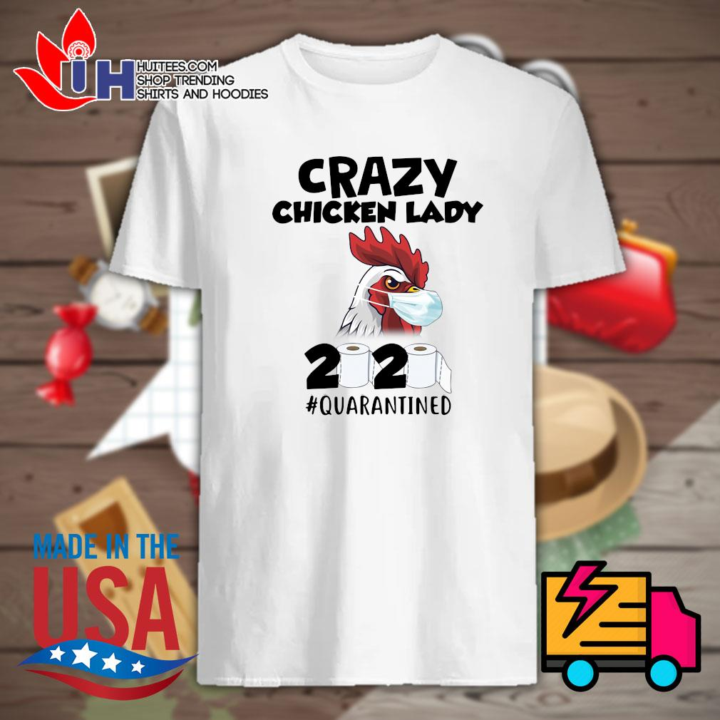 Crazy chicken lady toilet paper 2020 quarantined shirt
