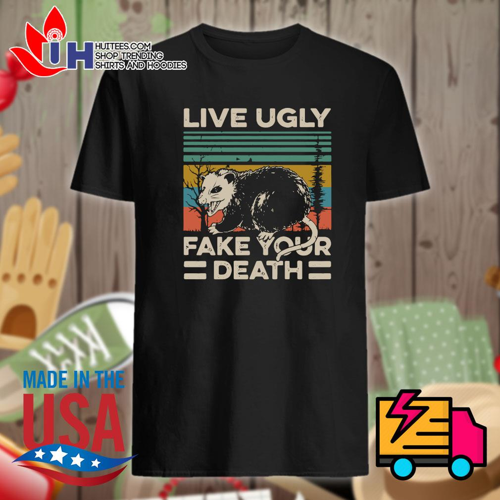 Live ugly fake your death Vintage shirt