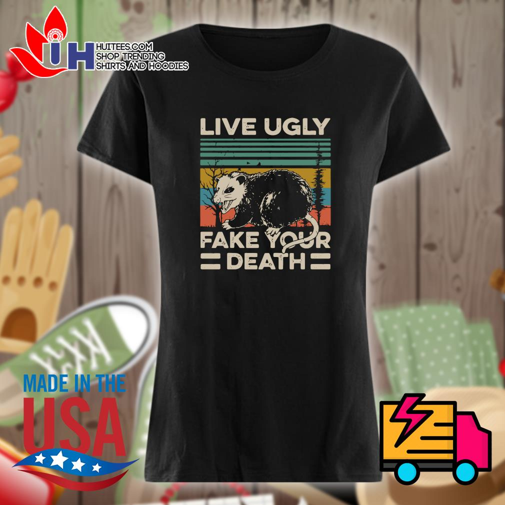 Live ugly fake your death Vintage s Ladies t-shirt