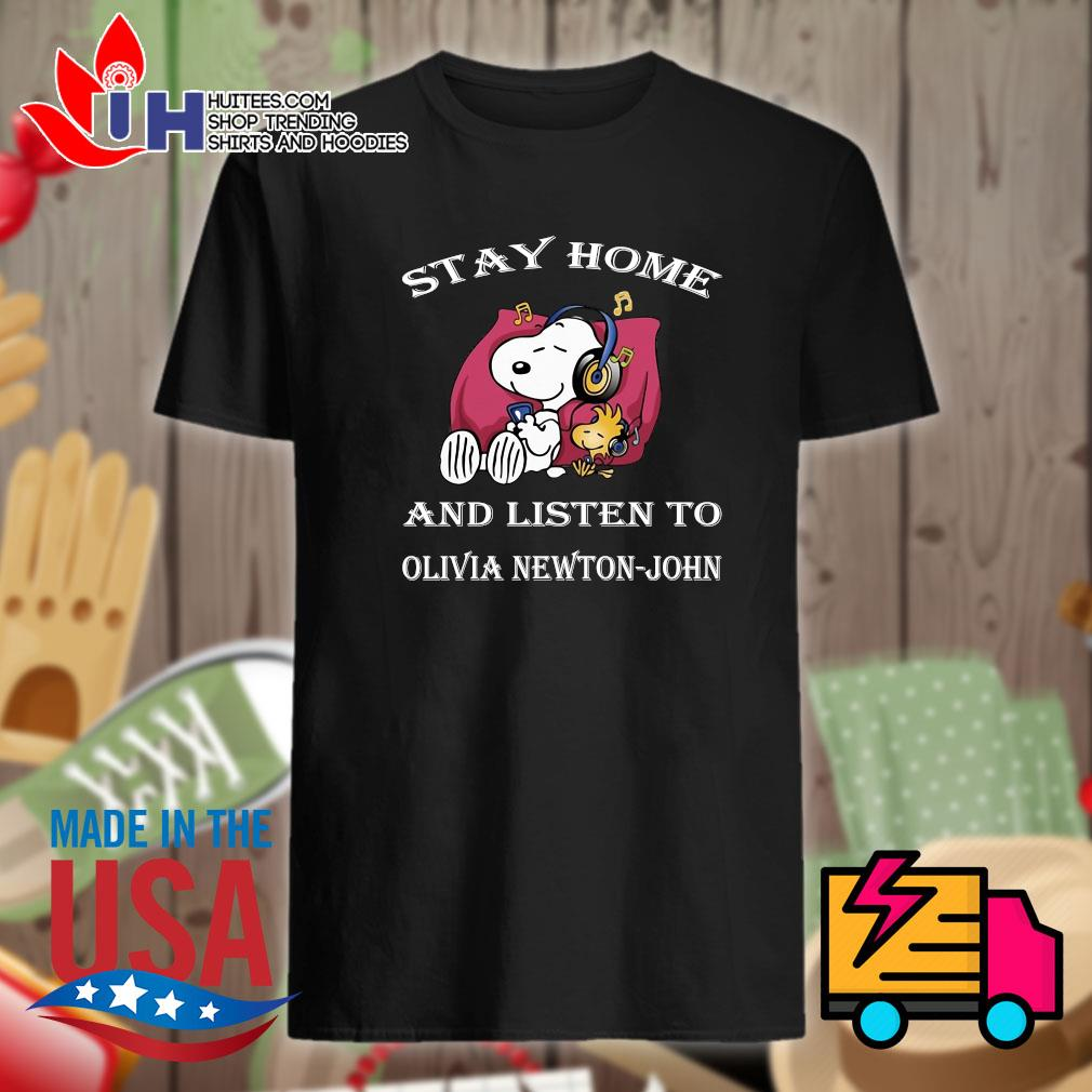 Snoopy stay home and listen to Olivia Newton-John shirt