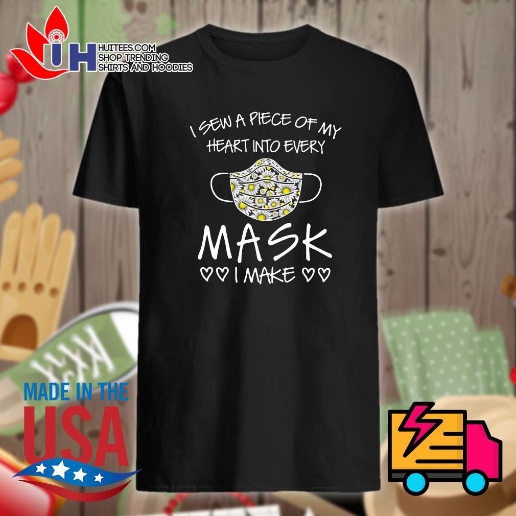 I Sew A Piece Of My Heart Into Every Mask I Make Heart Shirt