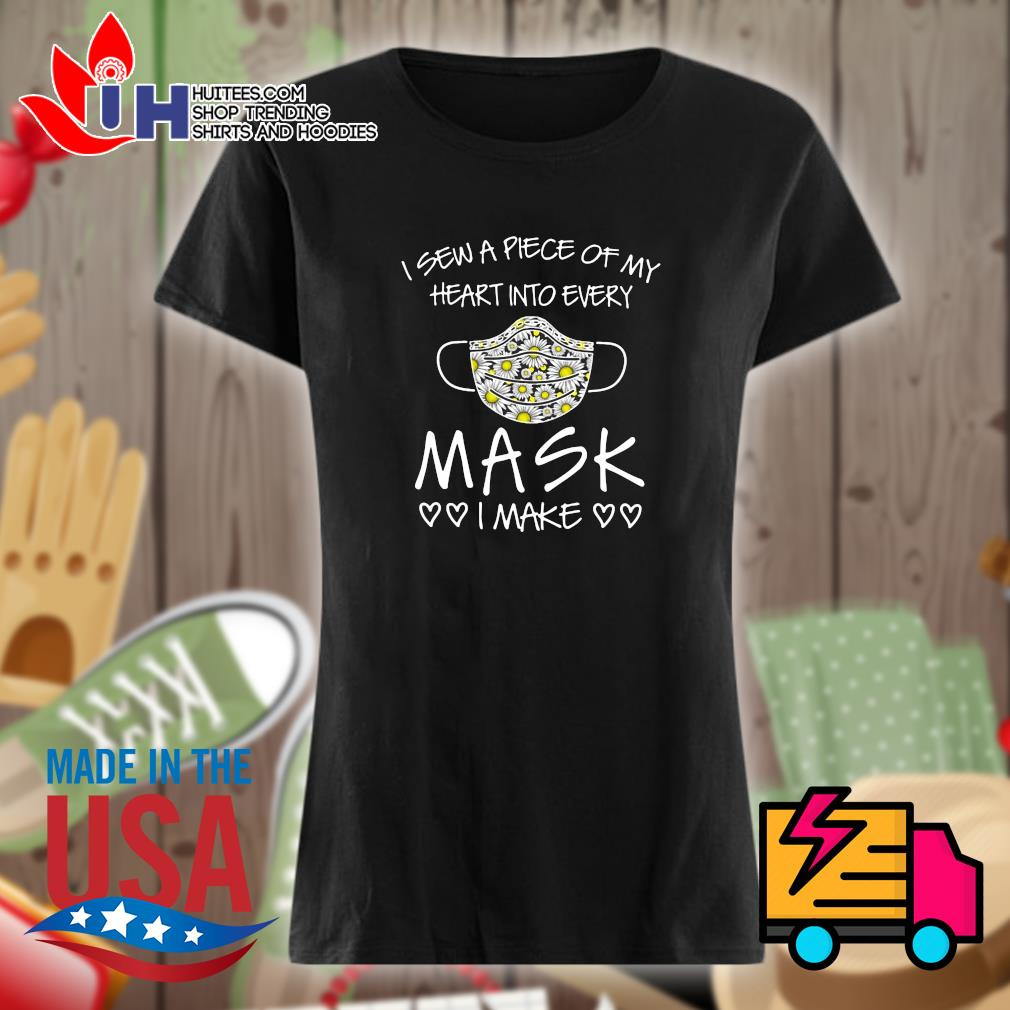 I Sew A Piece Of My Heart Into Every Mask I Make Heart Shirt Ladies t-shirt