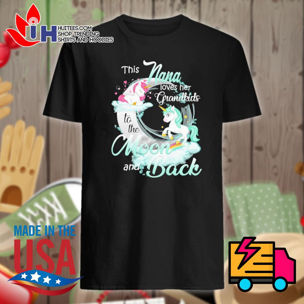 Unicorn This nana loves her grandkids to the moon and back shirt