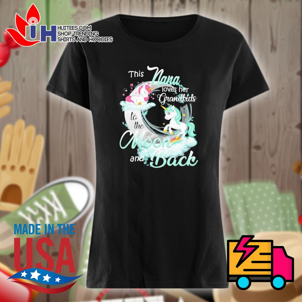 Unicorn This nana loves her grandkids to the moon and back s Ladies t-shirt