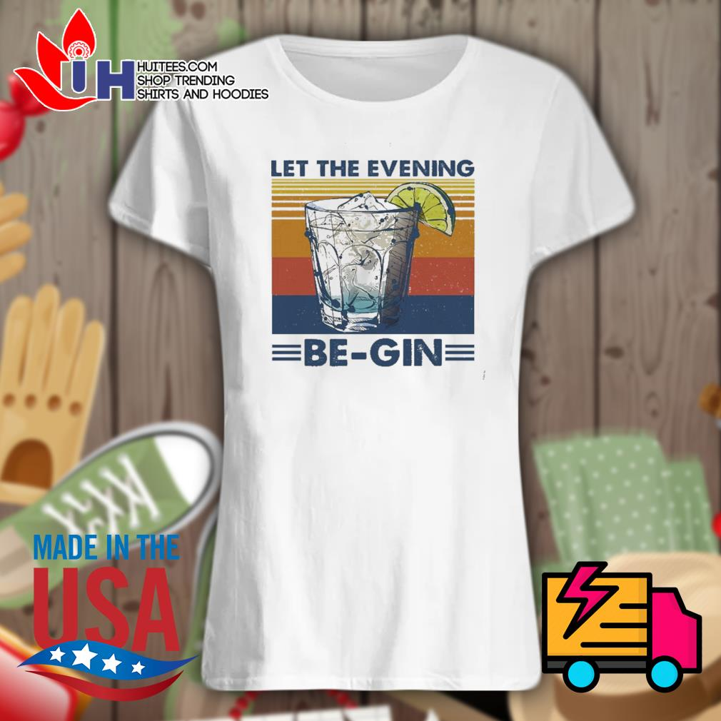 Cocktail Let the evening be gin glass s Ladies t-shirt