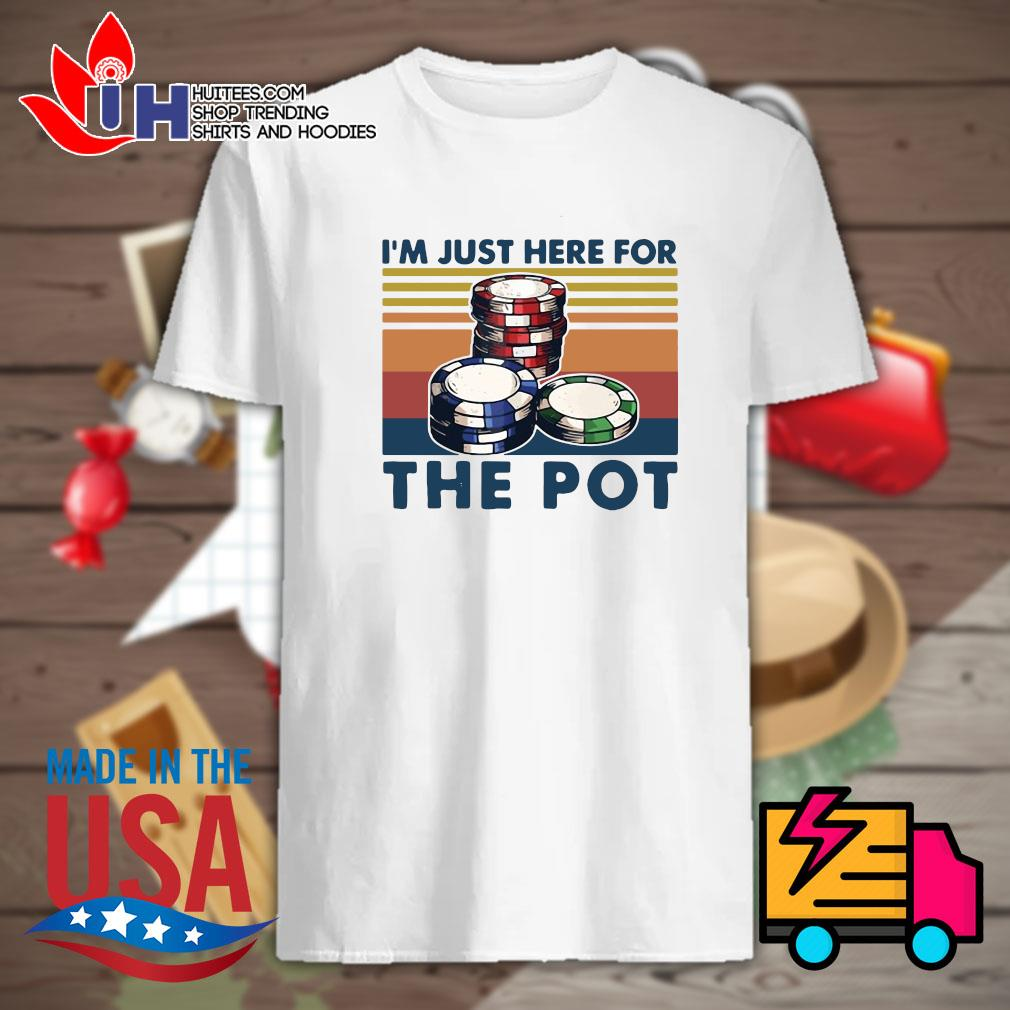 Poker I'm just here for the pot vintage shirt