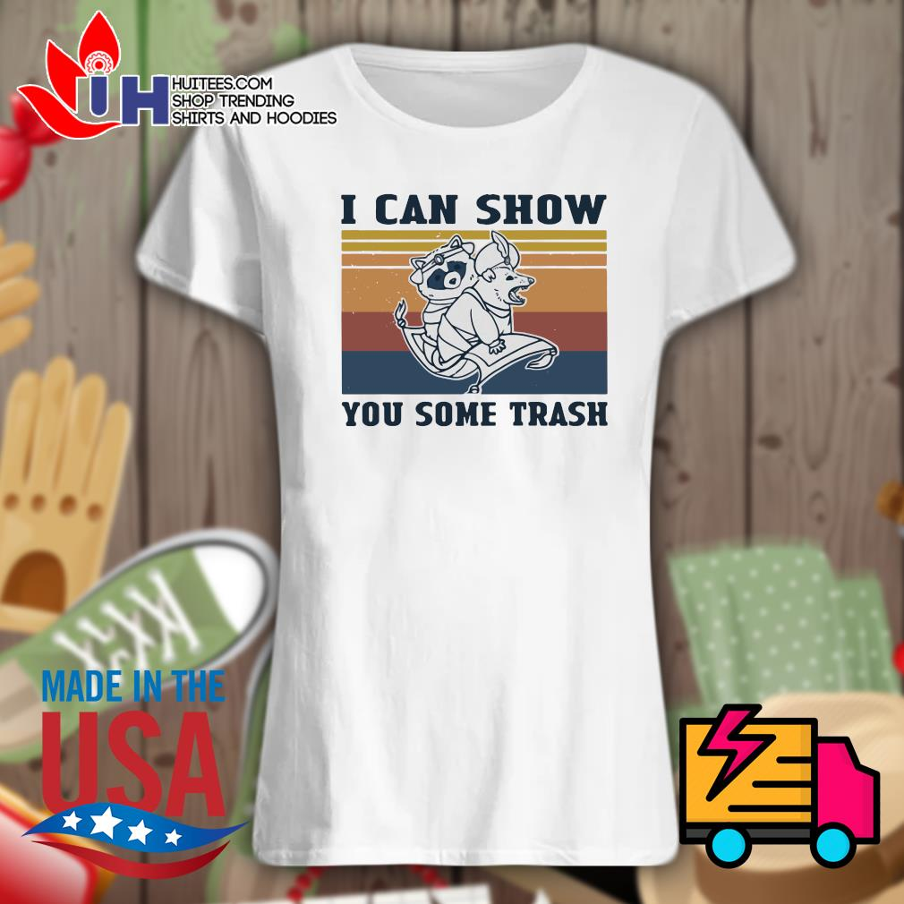 Raccoon and Possum I can show you some trash vintage s Ladies t-shirt