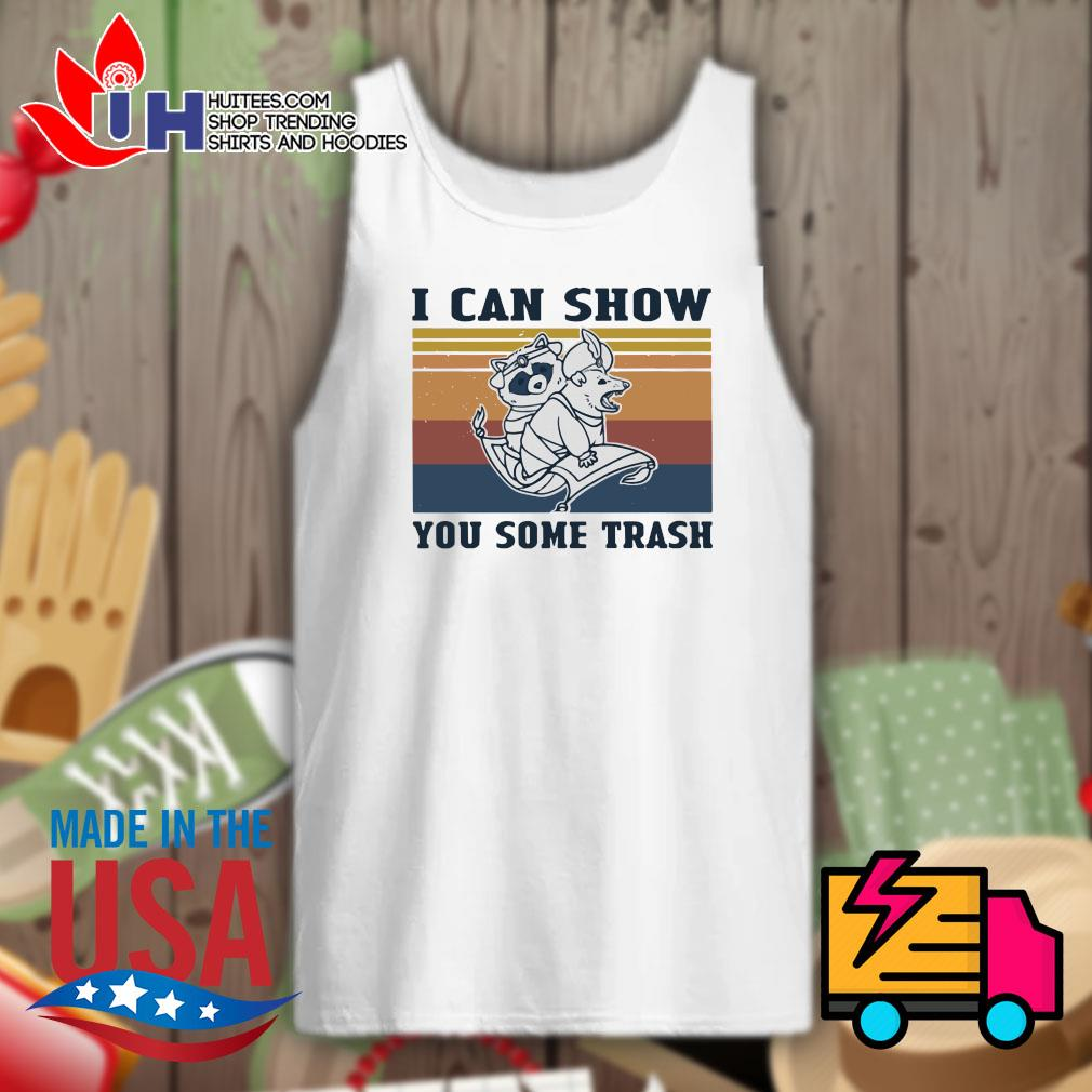 Raccoon and Possum I can show you some trash vintage s Tank-top