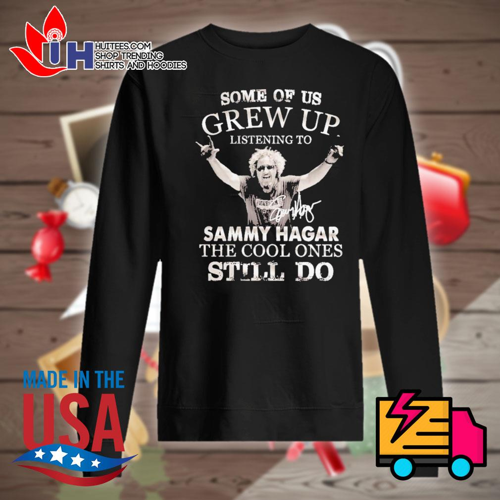 Some of us Grew up listening to Sammy Hagar the cool ones still do s Sweater