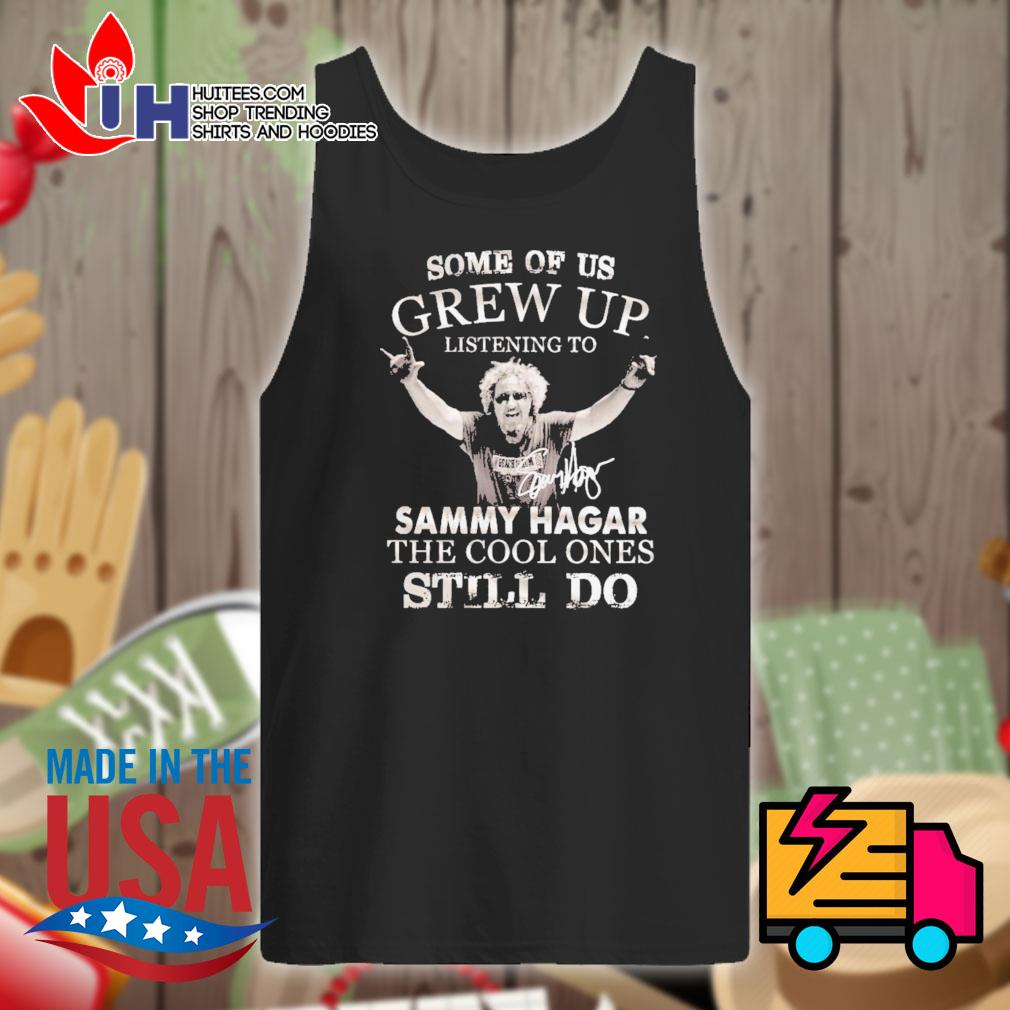 Some of us Grew up listening to Sammy Hagar the cool ones still do s Tank-top