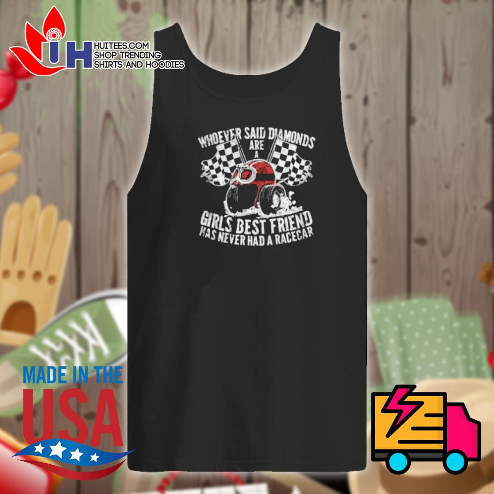Whoever said diamonds are a girls best friend has never had a race car s Tank-top