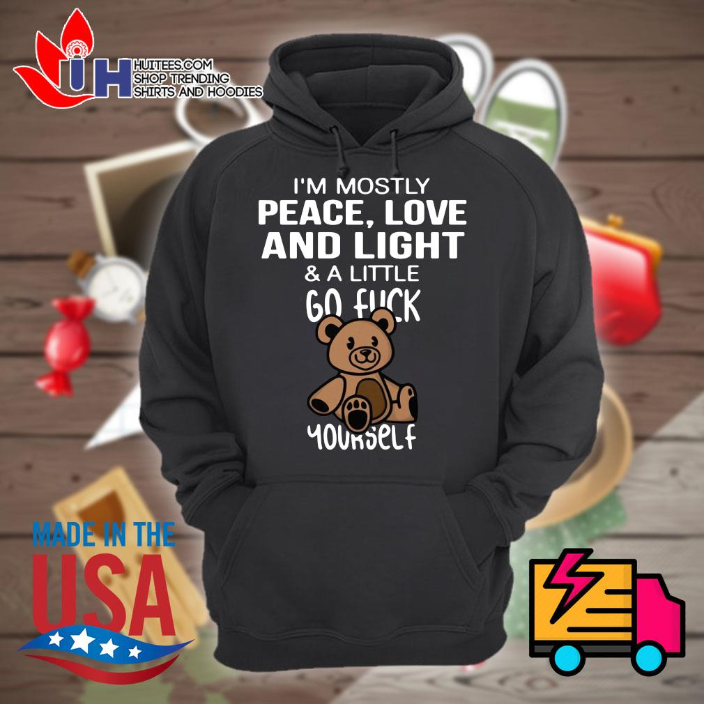 Bear I'm mostly peace love and light & a little go fuck yourself s Hoodie