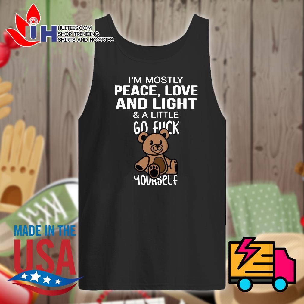 Bear I'm mostly peace love and light & a little go fuck yourself s Tank-top