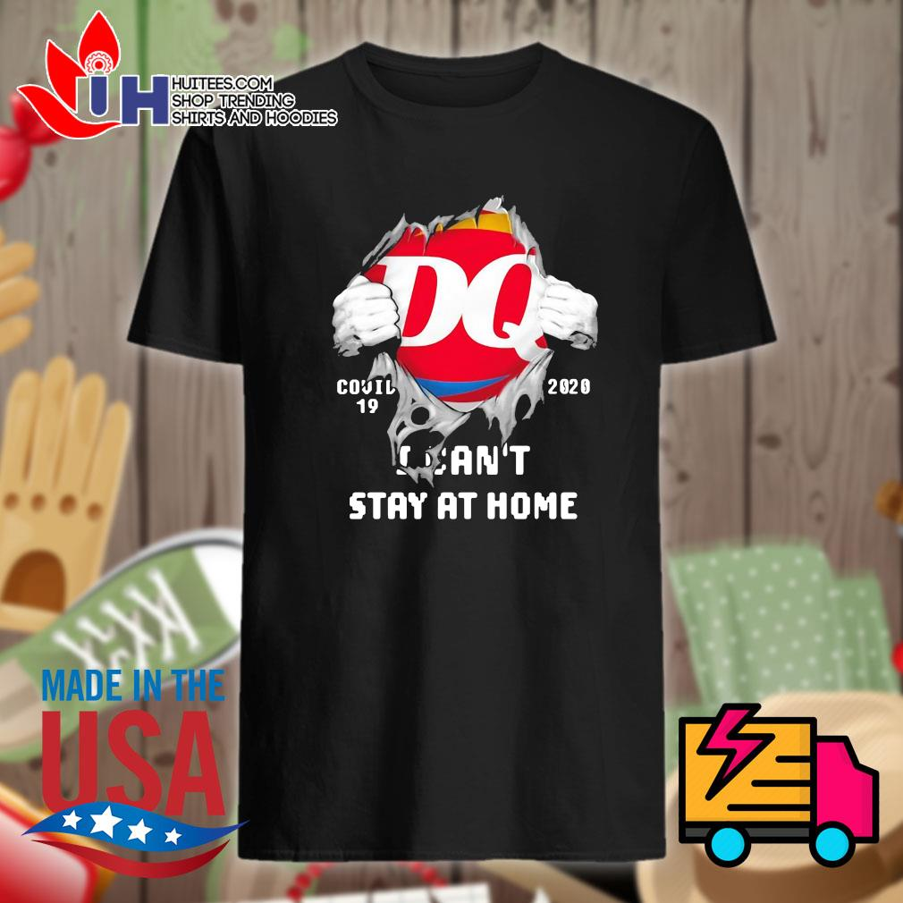 Blood in me Dairy Queen covid 19 2020 I can't stat at home shirt