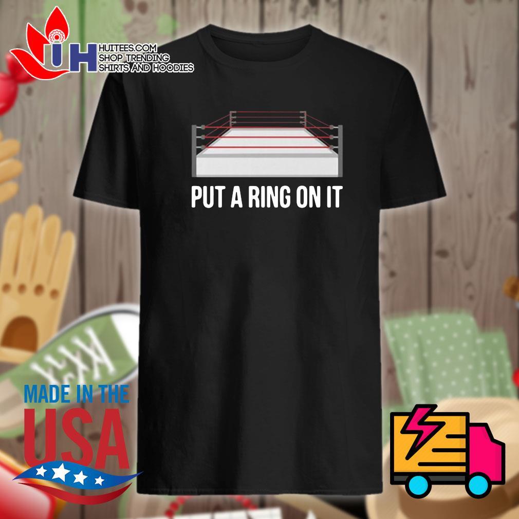 Put a ring on it shirt