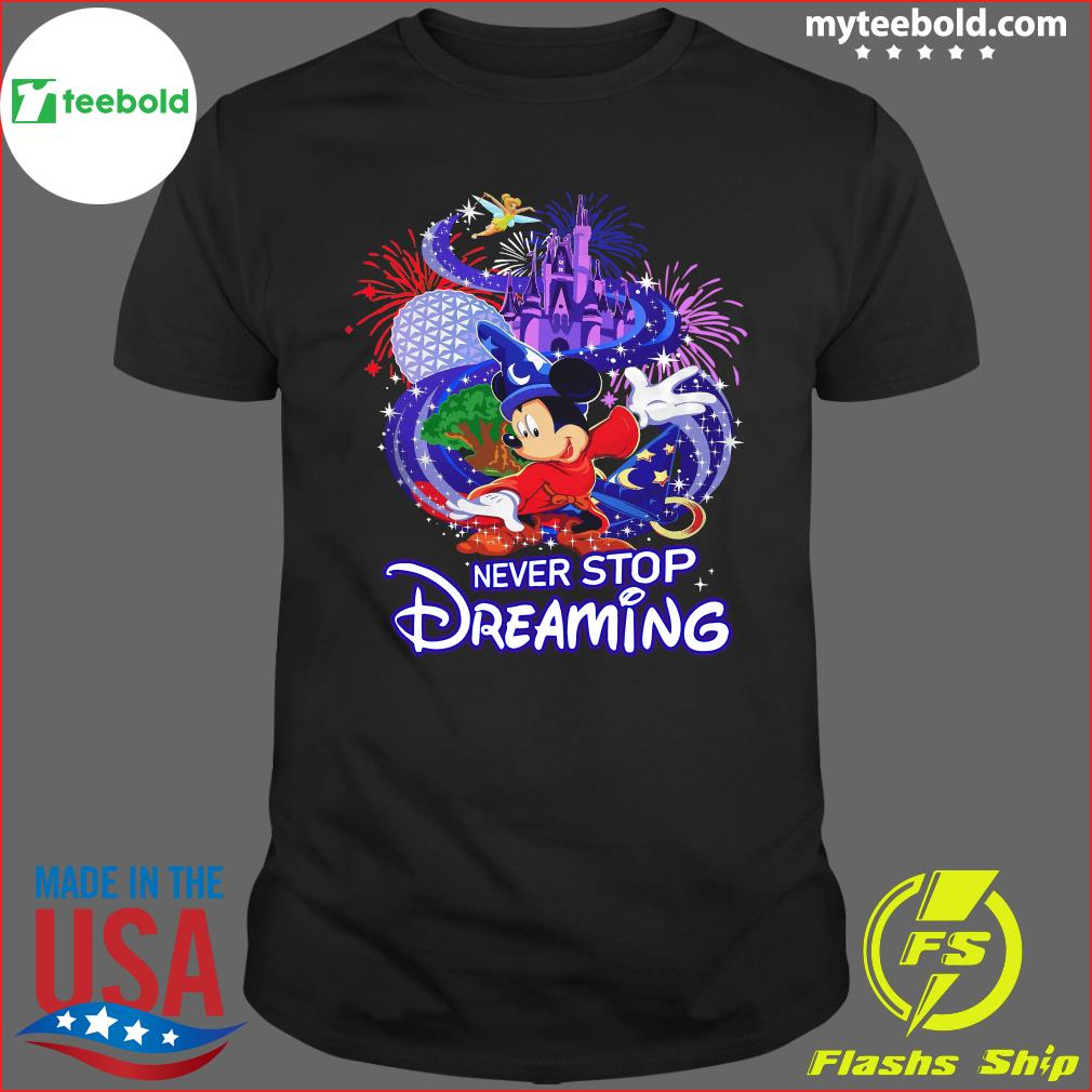 Mickey Mouse Disney Never Stop Dreaming Shirt