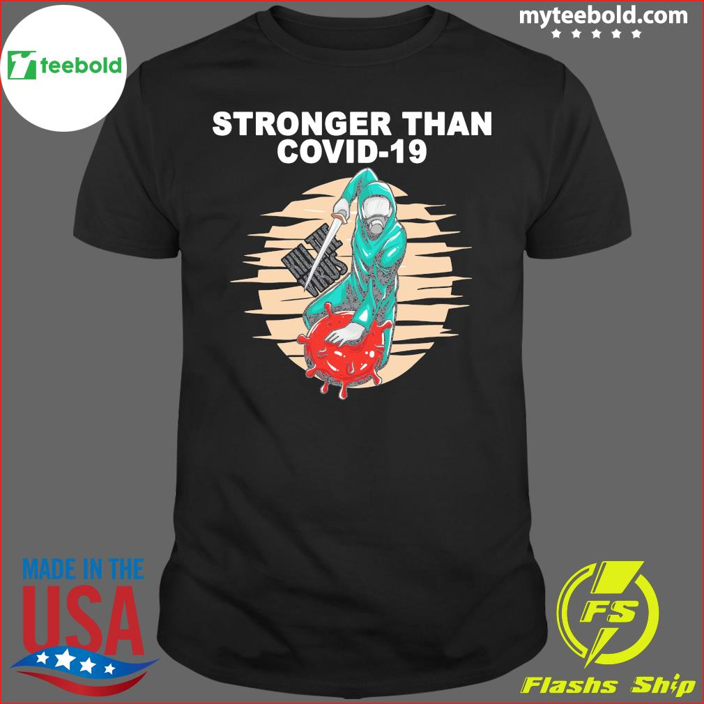 Baseball Stronger Than Covid 19 Kill The Virus Shirt