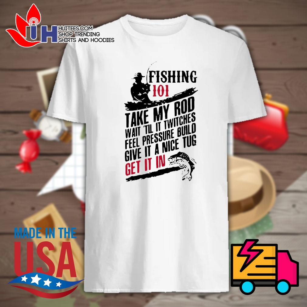 Fishing 1010 take my rod wait til it twitches feel pressure build give it a nice tug get it in shirt