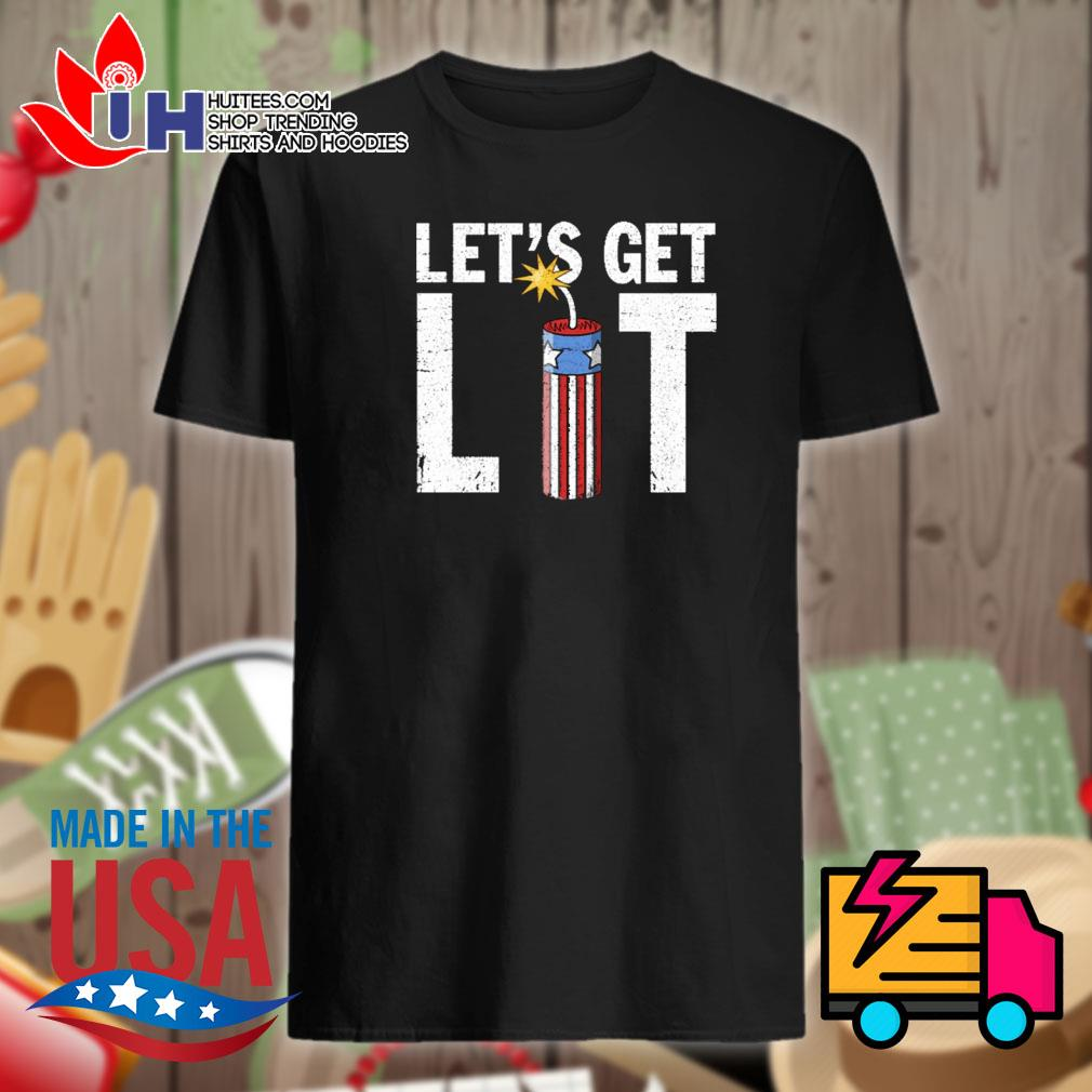 Let's get lit American Independence Day shirt
