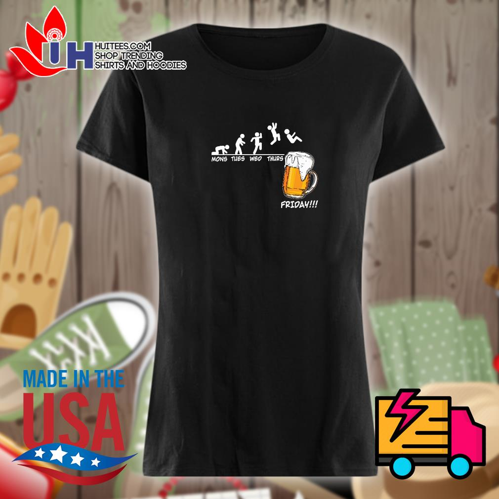 Beer Mons thes wed thurs friday s Ladies t-shirt