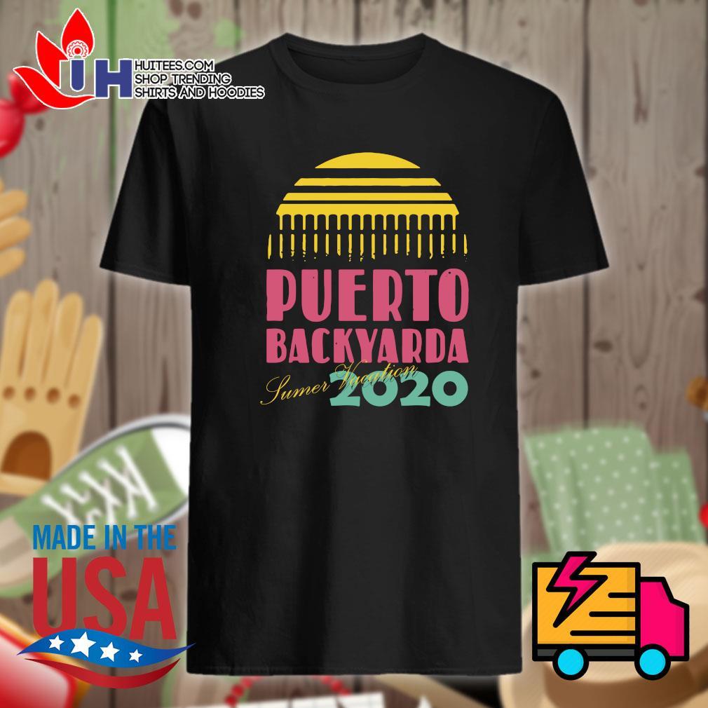Puerto backyarda summer vacation 2020 shirt