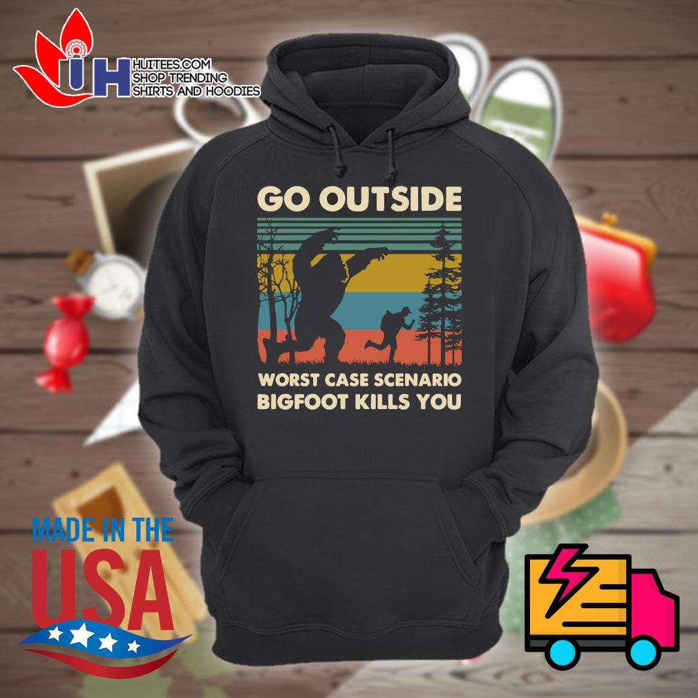 Go outside worst case scenario Bigfoot kills you vintage s Hoodie