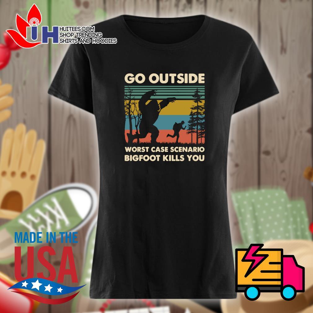Go outside worst case scenario Bigfoot kills you vintage s Ladies t-shirt