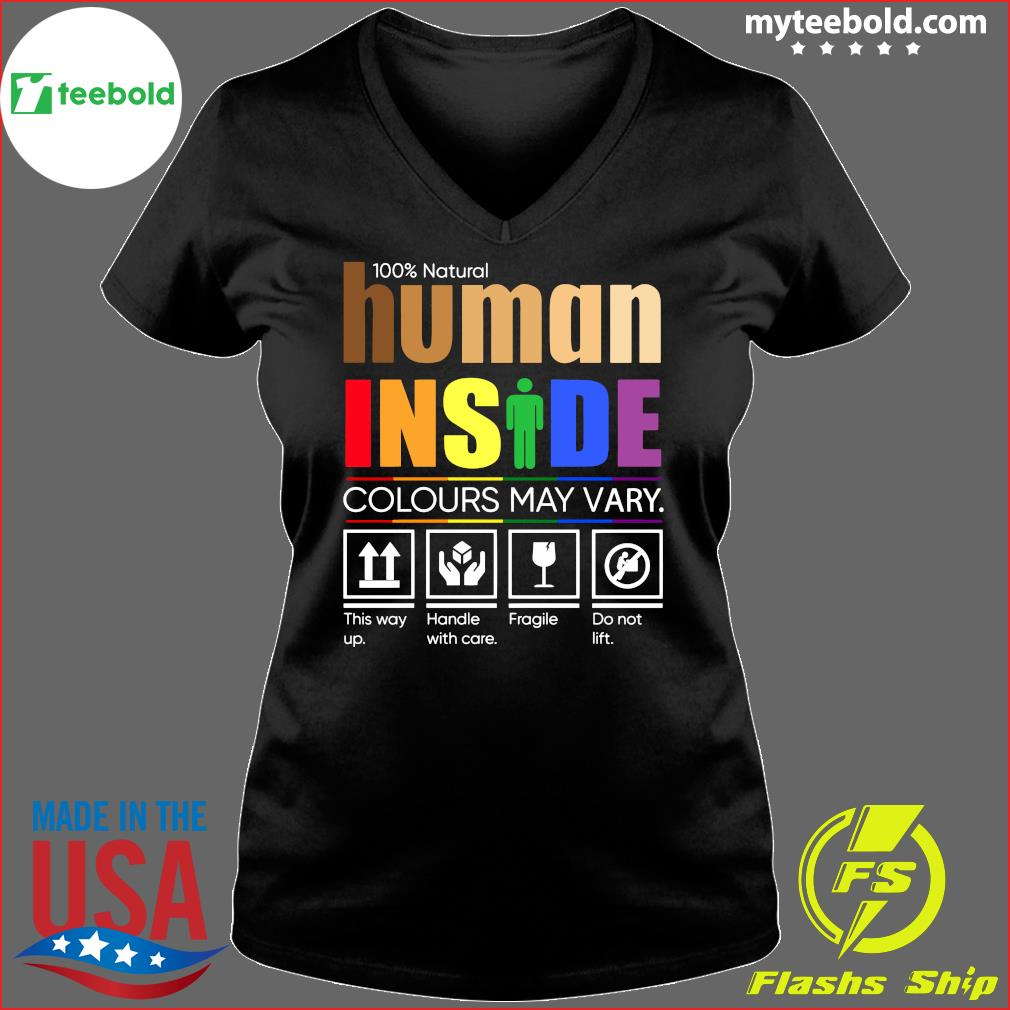 100 Natural Human Inside Colours May Vary This Way Up Handle With Care Fragile Do Not Lift Shirt Ladies V-neck