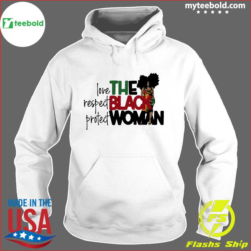 Love Respect Protect The Black Woman Shirt Hoodie