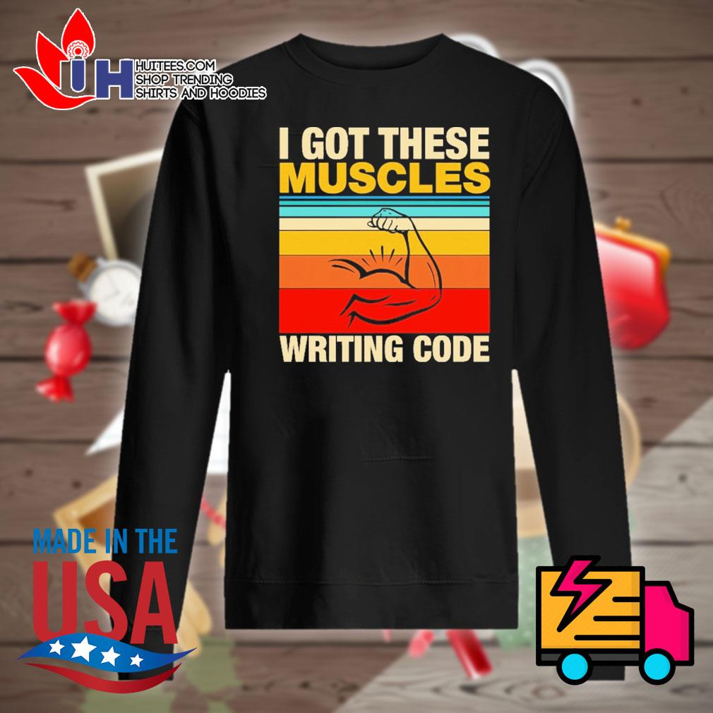 I got these muscles writing code vintage s Sweater