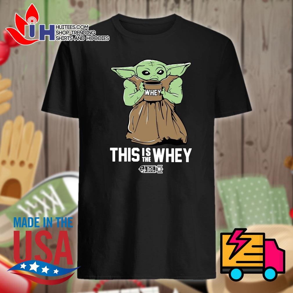 Baby Growda this is the Whey BSL shirt