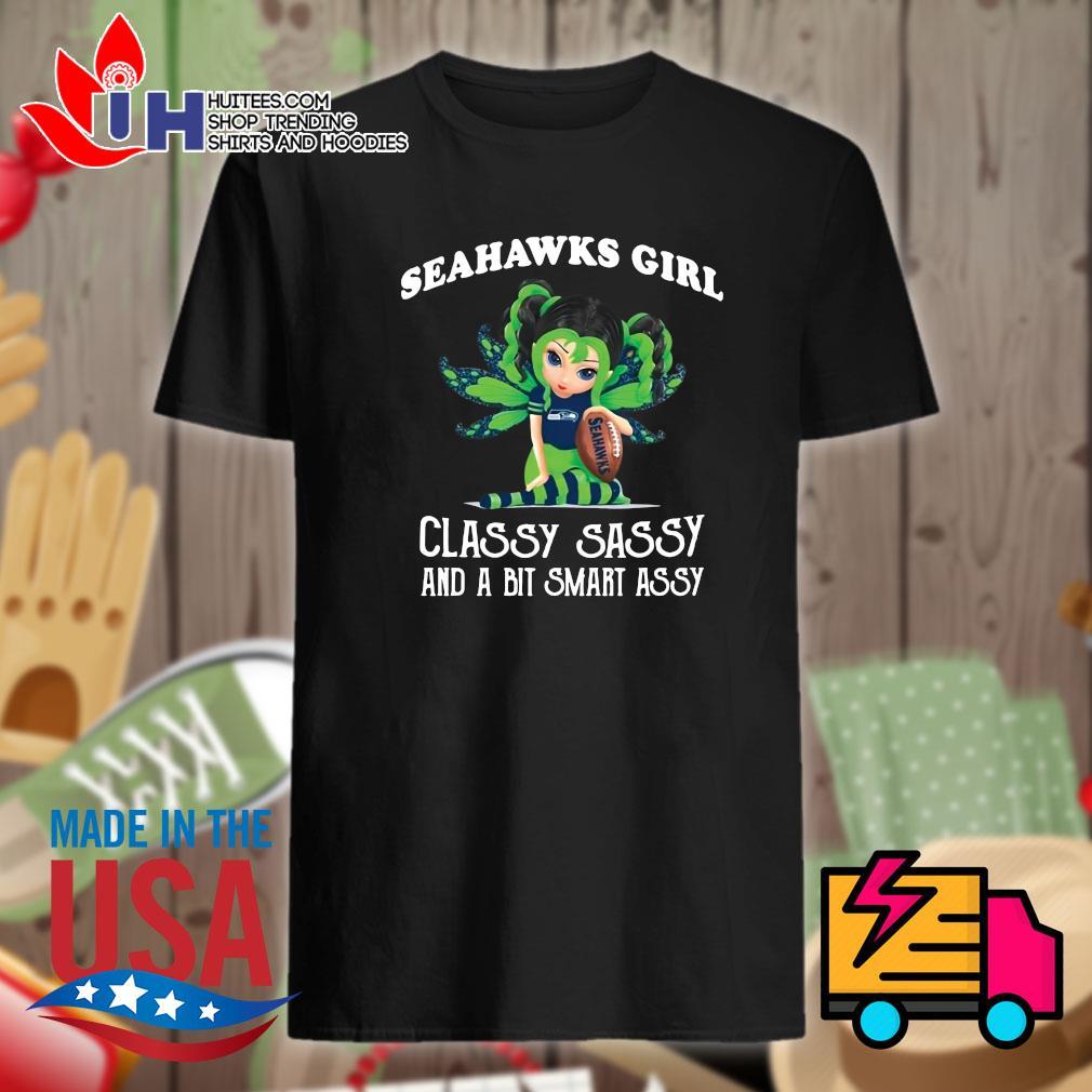 Seahawks girl classy sassy and a bit smart assy shirt