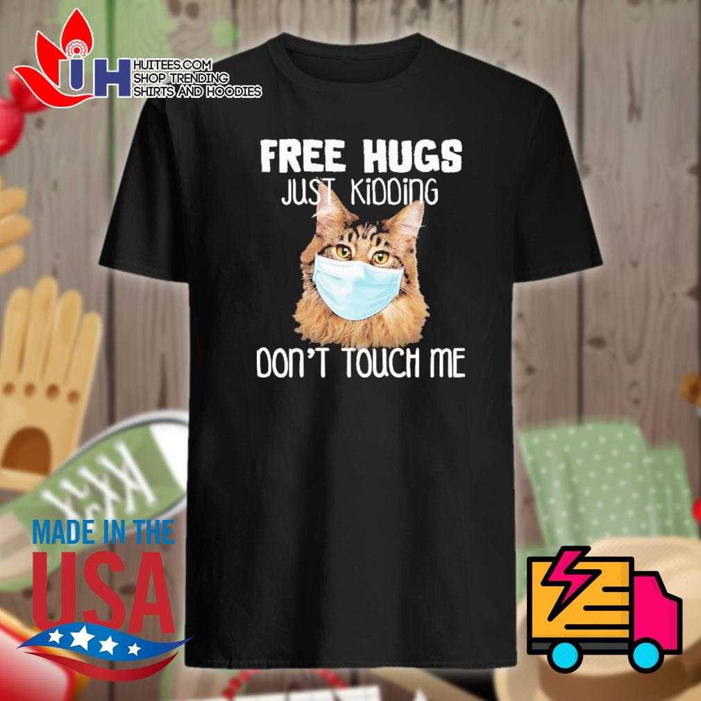 Coon Cat face mask free hugs just kidding don't touch me shirt