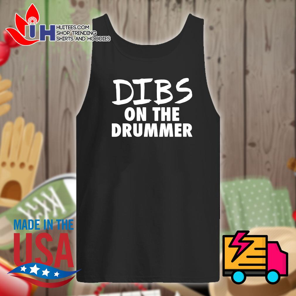 Dibs on the drummer s Tank-top
