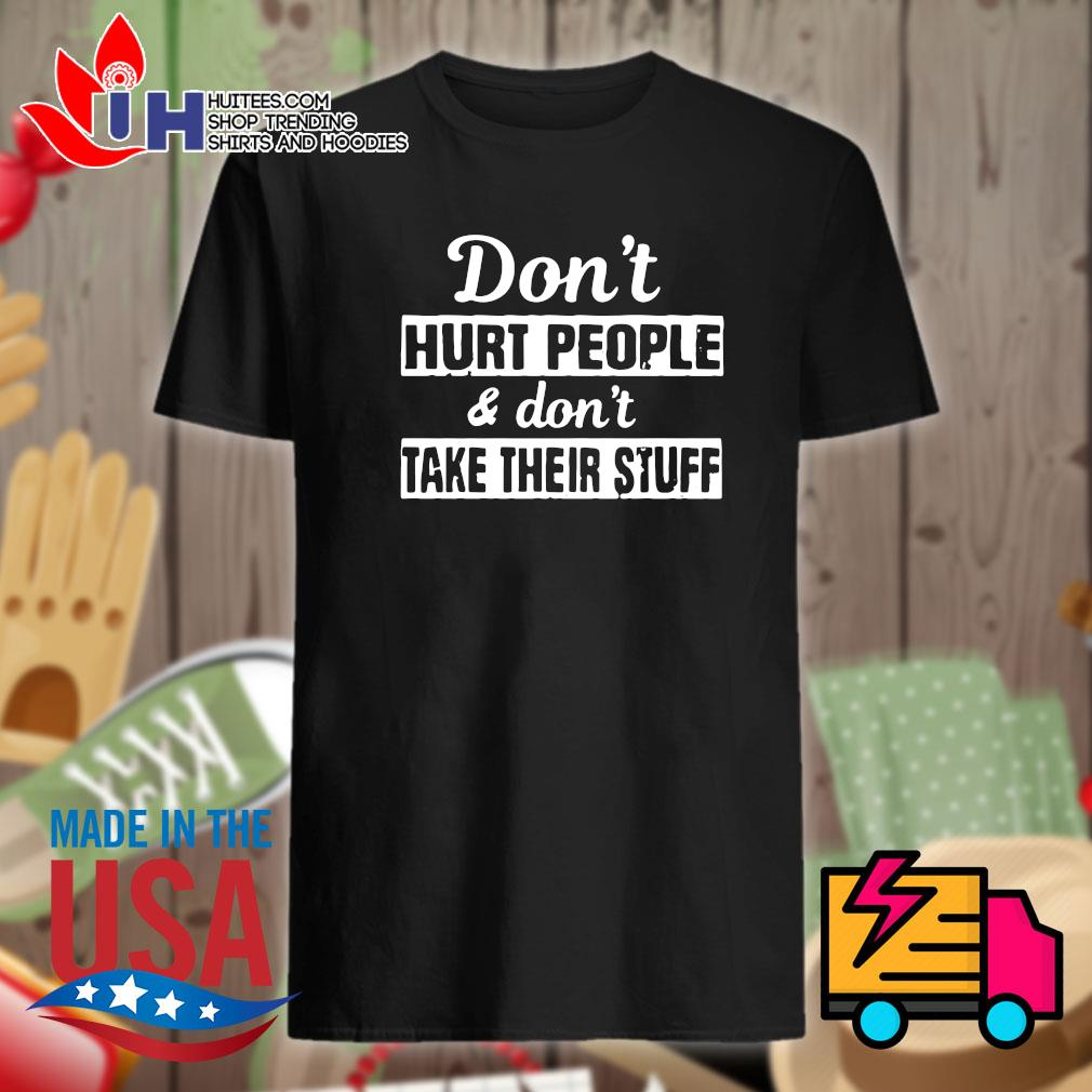 Don't hurt people and don't take their stuff shirt
