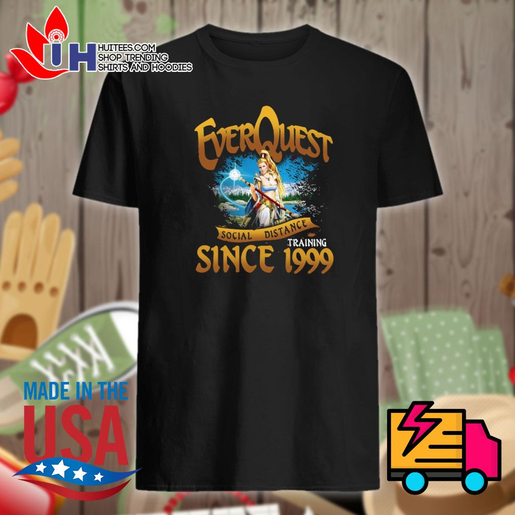 Everquest social distance training since 1999 shirt