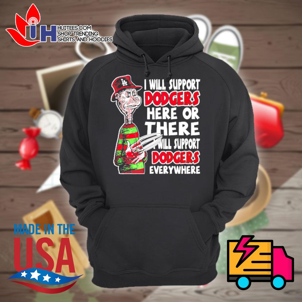 Freddy Krueger I will support dodgers here or there I will support dodgers everywhere s Hoodie