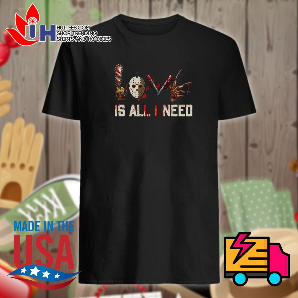 Halloween Horror movie characters love is all I need shirt