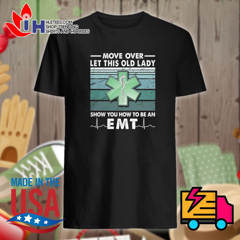 Move over let this old lady show you how to be an EMT vintage shirt