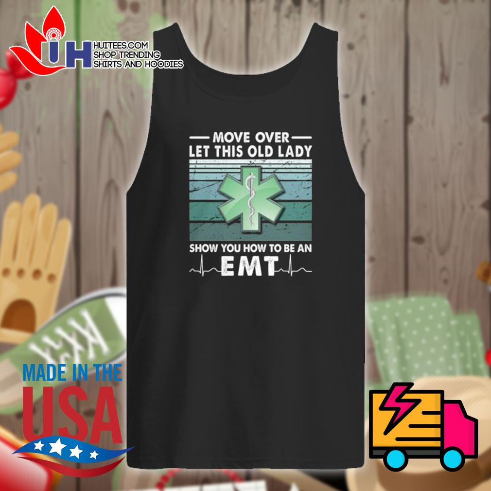 Move over let this old lady show you how to be an EMT vintage s Tank-top