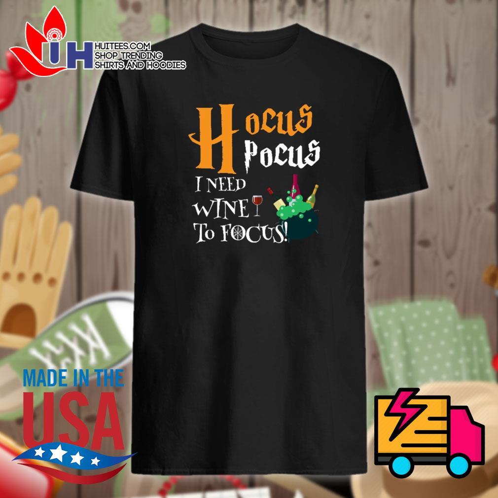 Hocus Pocus I need wine to focus shirt