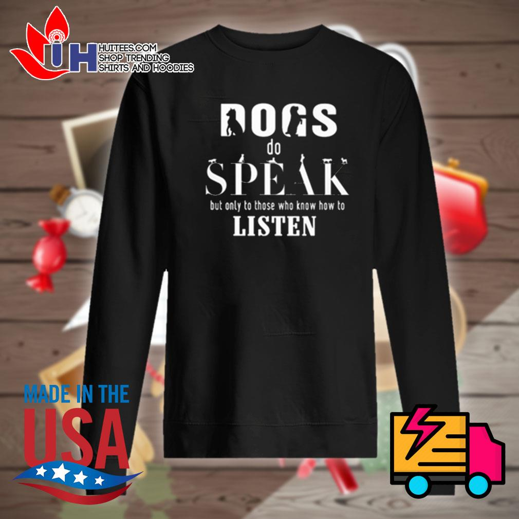 Gods do speak but only to those who know how to listen s Sweater