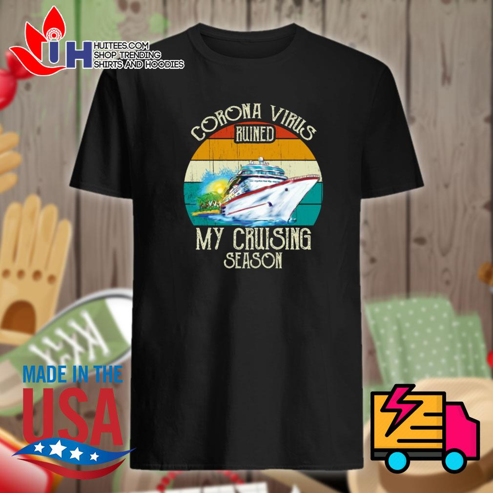 CoronaVirus ruined my cruising season vintage shirt