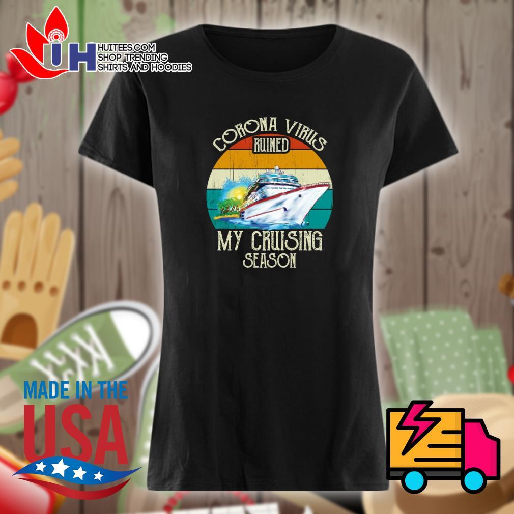 CoronaVirus ruined my cruising season vintage s Ladies t-shirt